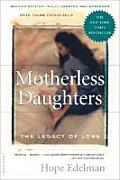 Motherless Daughters : Legacy of Loss (2ND 06 Edition)