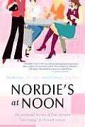 Nordies at Noon The Personal Stories of Four Women Too Young for Breast Cancer