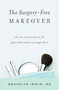 Surgery Free Makeover All You Need to Know for Great Skin & a Younger Face