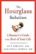 Hourglass Solution A Better Way to Lead Life After 50