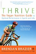 Thrive: The Vegan Nutrition Guide to Optimal Performance in Sports and Life Cover