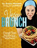 Vegan Brunch: Homestyle Recipes Worth Waking Up For -- From Asparagus Omelets to Pumpkin Pancakes Cover