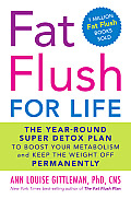 Fat Flush for Life: The Year-Round Super Detox Plan to Boost Your Metabolism and Keep the Weight Off Permanently Cover