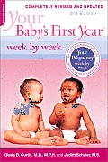 Your Baby's First Year Week by Week (Week by Week)