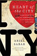 Heart of the City Nine Stories of Love & Serendipity on the Streets of New York