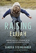 Raising Elijah Protecting Our Children in an Age of Environmental Crisis
