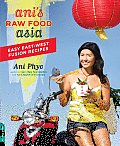 Anis Raw Food Asia Easy East West Fusion Recipes the Raw Food Way