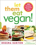 Let Them Eat Vegan 200 Deliciously Satisfying Plant Strong Recipes for the Whole Family