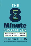 The 8-Minute Organizer: Easy Solutions to Simplify Your Life in Your Spare Time