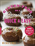 Gluten-Free on a Shoestring, Quick and Easy: 100 Recipes for the Food You Love--Fast! Cover