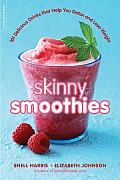 Skinny Smoothies 101 Delicious Drinks that Help You Detox & Lose Weight