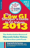 Low GI Shoppers Guide to GI Values 2013 The Authoritative Source of Glycemic Index Values for Nearly 1300 Foods
