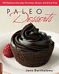 Paleo Desserts: 125 Delicious Everyday Favorites, Gluten- And Grain-Free Cover