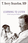 Learning to Listen: A Life Caring for Children (Merloyd Lawrence Book)