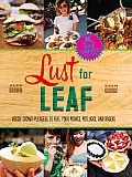 Lust for Leaf Vegetarian Noshes Bashes & Everyday Great Eats The Hot Knives Way