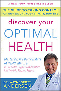 Discover Your Optimal Health The Guide to Taking Control of Your Weight Your Vitality Your Life