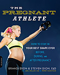 Pregnant Athlete How to Stay in Your Best Shape Ever Before During & After Pregnancy