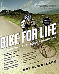 Bike for Life How to Ride to 100 & Beyond Revised Edition