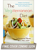 The Vegiterranean Diet: The New and Improved Mediterranean Eating Plan--With Deliciously Satisfying Vegan Recipes for Optimal Health