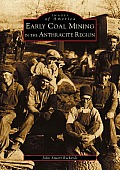 Early Coal Mining in the Anthracite Region PA