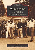 Augusta & Aiken in Golf's Golden Age