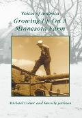 Growing Up on a Minnesota Farm (Voices of America)