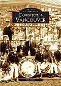 Downtown Vancouver, Washington (Images of America)