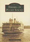 Ferries of Puget Sound (Images of America) Cover