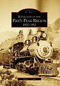 Railroads of the Pikes Peak Region 1900 1930