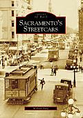 Sacramento's Streetcars (Images of Rail)