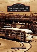 Cincinnnati on the Go: History of Mass Transit (Images of America)