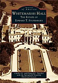 Whitemarsh Hall: The Estate of Edward T. Stotesbury