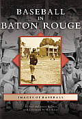 Baseball in Baton Rouge (Images of Baseball) Cover