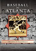 Baseball in Atlanta (Images of Baseball)