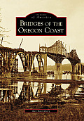 Bridges Of The Oregon Coast (Images Of America) by Ray Bottenberg