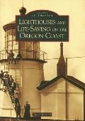 Lighthouses & Life Saving on the Oregon Coast