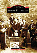 Images of America||||Slovak Pittsburgh