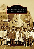 Chicago and the Illinois Central Railroad (Images of Rail) Cover