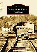 Eastern Kentucky Railway (Images of Rail) Cover