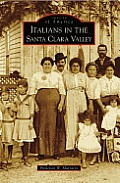 Italians in the Santa Clara Valley (Images of America)