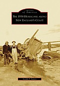 The 1938 Hurricane Along New England's Coast