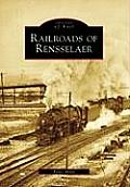 Railroads of Rensselaer (Images of America)