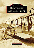 Huntsville Air and Space (Images of Aviation) Cover