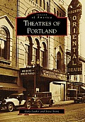 Theatres of Portland (Images of America) Cover