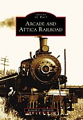 Arcade and Attica Railroad (Images of Rail)