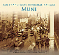 San Francisco's Municipal Railway:: Muni (General History)