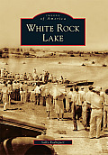 White Rock Lake (Images of America)