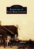 Railroads of Fort Bend County (Images of Rail)