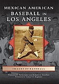 Images of Baseball||||Mexican American Baseball in Los Angeles
