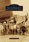 South Dakota's First Century of Flight (Images of Aviation)